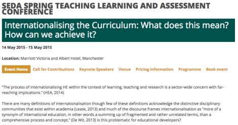 SEDA SPRING TEACHING LEARNING AND ASSESSMENT CONFERENCE: Internationalising the Curriculum: What does this mean? How can we achieve it? (14-15 May 2015)